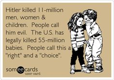 Protect life...in all stages. End abortion