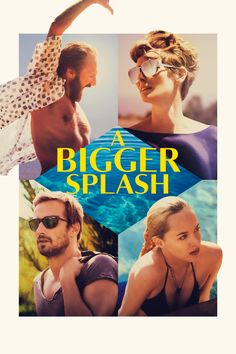 A Bigger Splash Movie Poster - Dakota Johnson, Matthias Schoenaerts, Ralph Fiennes #ABiggerSplash, #DakotaJohnson, #MatthiasSchoenaerts, #RalphFiennes, #LucaGuadagnino, #Drama, #Art, #Film, #Movie, #Poster