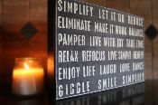 simplify. let it go. reduce. eliminate. make it work. balance. pamper. live with joy. take time. relax. refocus. life simply, recycle. enjoy life. laugh. love. dance. giggle. smile. simplify.