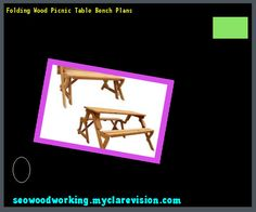 Folding Wood Picnic Table Bench Plans 185914 - Woodworking Plans and Projects!