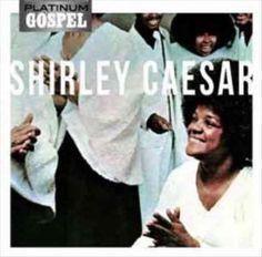 Shirley Caesar - Platinum Gospel: Shirley Caesar