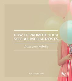 83 Oranges Design Co. | How To Promote Your Social Media Updates From Your Website