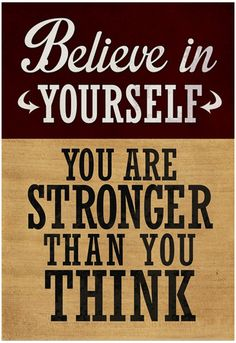 Believe in Yourself You are Stronger Than You Think Poster at AllPosters.com