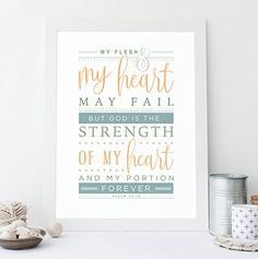 Christian Bible verse art print Psalm strength strong power God Christ my heart and flesh may fail but God is the strength of my heart and my portion forever encouraging encouragement Psalm Typography Art Print Scriptures About Strength, Psalm 73 26, Gods Strength, Bible Verse Art, Be Strong And Courageous, Typography Art, All Print, Psalms, Encouragement
