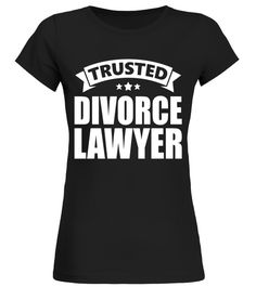 Trusted Divorce Lawyer T-Shirts divorce shirt,divorce t shirt,mens divorce shirt,