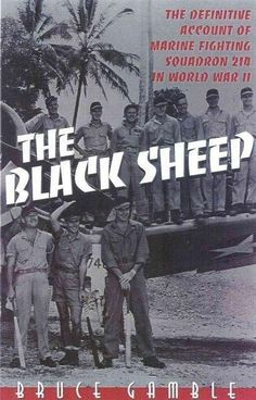 The Black Sheep: The Definitive Account of Marine Fighting Squadron 214 in World War II
