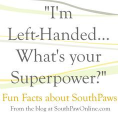 "From the blog : Ever wondered where my business name ""South Paw Studios"" comes from? Just like my business tagline ""Left-handmade. Right-mind Designed,"" ""South Paw"" refers to my left-handedness. It's a baseball term that describes players that pitch with their left hand. Click to read Fun Facts about Lefties"
