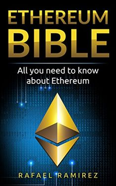 Ethereum Bible: All You Need to Know About Ethereum by Rafael Ramirez (Author) US Things To Buy, Stuff To Buy, Free Kindle Books, Cryptocurrency, Read More, Need To Know, Audiobooks, Investing, Ebooks