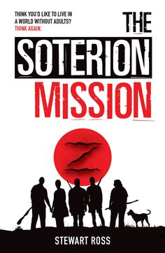 The Soterion Mission - Think you want to live in a world without adults?