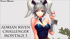 Adrian Riven Challenger Montage #3 https://www.youtube.com/watch?v=CKdP64-xo60 #games #LeagueOfLegends #esports #lol #riot #Worlds #gaming