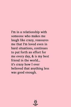 I'm In A Relationship With Someone Who Makes Me Laugh Like Crazy quotes quotes broken quotes cute quotes love quotes struggling Relationship Effort Quotes, Acceptance Quotes Relationships, Respect Relationship, Best Friend Relationship, Relationship Posts, Now Quotes, Love Quotes For Him, Making Love Quotes, Love Laugh Quotes