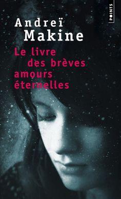 Livre des brèves amours éternelles(Le) N. éd. par MAKINE, ANDREI