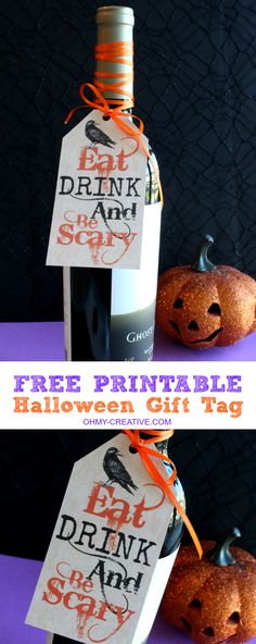 A perfect Halloween hostess gift - Head off to the Halloween Party with this Eat Drink and be Scary Free Printable Halloween Gift Tag attached to the bottle of wine, gift bag or yummy Halloween treat! | OHMY-CREATIVE.COM