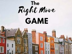 Playing the Right Move Game