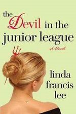 The Devil in the Junior League by Linda Francis Lee hardcover