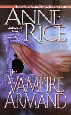 The Vampire Armand (The Vampire Chronicles #6) My Favorite Book of All Time!