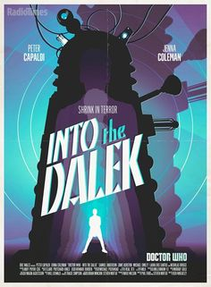 Doctor Who Series 8 Into the Dalek Retro Poster Limited Edition Stuart Manning Doctor Who Series 8, Doctor Who Episodes, Doctor Who Art, Bbc Doctor Who, Twelfth Doctor, 12th Doctor, Doctor Who Poster, Stuart Manning, The Doctor