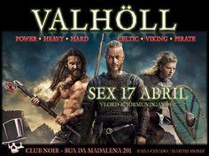 VALHÖLL NIGHT - Noite Viking Sexta 17 de Abril  Sonoridade: HardRock, Power, Heavy, Celtic, Viking, Pirate Metal. Evento: https://www.facebook.com/events/379533665582706/ Hosts: VLord & Jőrmundgander  Entrada 1 Euro Aberto das 23 às 4