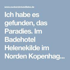 Ich habe es gefunden, das Paradies. Im Badehotel Helenekilde im Norden Kopenhagens   Zucker, Zimt und Liebe