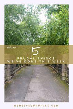 Five Frugal Things We've Done This Week - 28/07/17