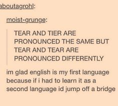 """I had to learn it as my second language and it's pretty okay. You guys just haven't heard Czech. That's my first language and we have to learn it even in our high school. It's a language where the sentence (translated to English) """"Noone nowhere never didn't not do nothing."""" makes a perfect sence to everyone. Now you can jump off a bridge xD"""
