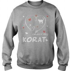 I love my Korat  Crew Sweatshirts T-Shirts, Hoodies ==►► Click Order This Shirt NOW!