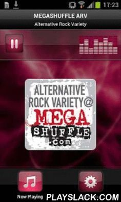"MEGASHUFFLE ARV  Android App - playslack.com ,  Plays MEGASHUFFLE ARV - USA""MEGASHUFFLE ARV"" is the app to use to enjoy Alternative Rock Variety @ MEGASHUFFLE.com music stream. We play New Rock, Indie, and Classic Alternative 24/7. With one click we get your Alternative right."