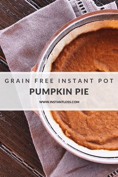 Pumpkin Pie to some is nothing extraordinary but I take my Pumpkin Pie seriously! That's why I created this Grain Free Pumpkin Pie that can be made inside your Instant Pot Pressure Cooker! We began t Thanksgiving Recipes, Fall Recipes, Whole Food Diet, Blender Recipes, Paleo Dessert, Pressure Cooker Recipes, Clean Eating Recipes, Grain Free, Instant Pot