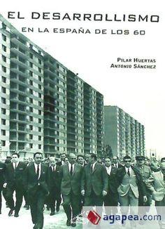El desarrollismo en la España de los 60 / Pilar Huertas Riveras, Antonio Sánchez Rodríguez (2014)
