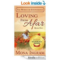 Loving From Afar (The Women of Independence Book 1) - Kindle edition by Mona Ingram, Suzie O'Connell. Literature & Fiction Kindle eBooks @ Amazon.com.