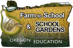 Check out the Oregon Farm to School and School Garden Program - Oregon Department of Education