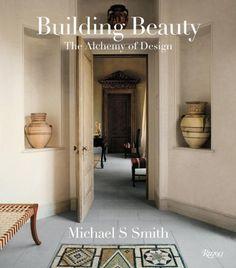 Michael S. Smith: Building Beauty: The Alchemy of Design by Michael S. Smith, http://www.amazon.com/dp/0847836576/ref=cm_sw_r_pi_dp_ZtROrb1P630HZ