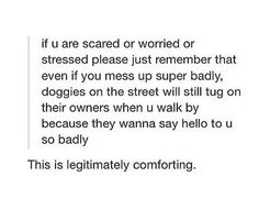 This is making tear up because I just love doggies so much and I just wanna pet my puppy right now! :3