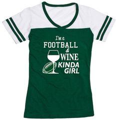 I'm a Football and Wine Kinda Girl Shirt Junior by GottaLoveItInc