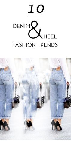 10 denim and heel fashion trends.