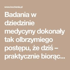 Badania w dziedzinie medycyny dokonały tak olbrzymiego postępu, że dziś – praktycznie biorąc – nikt już nie jest zdrowy - Bertrand Russell Reading Boards, Life Hacks, Food And Drink, Math Equations, Health, Health Care, Salud, Lifehacks