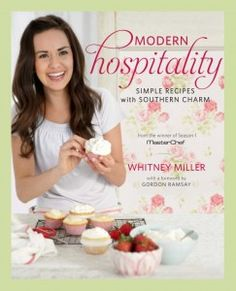 Great Cookbook!- Modern Hospitality by Whitney Miller.