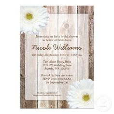 A country themed bridal shower invitation featuring barn wood and white gerbera daisies. Easily customize with your party details!