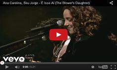 Músicas que a gente ama: Ana Carolina & Seu Jorge - É Isso Aí (The Blower's...