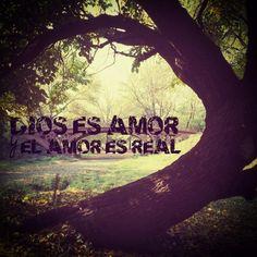 #Dios es #amor y el #amor es real