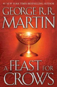 A Feast for Crows: Book 4 in A Song of Ice and Fire series