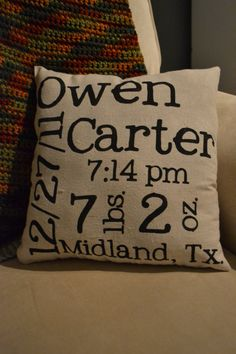 Custom birth announcement pillow..cute idea for a nursery rocking chair. Another thing my babies will need!