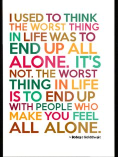 Being alone or feeling alone.
