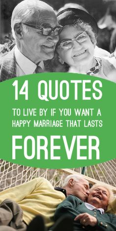 14 quotes to live by if you want a happy marriage that lasts forever...these are wonderful!