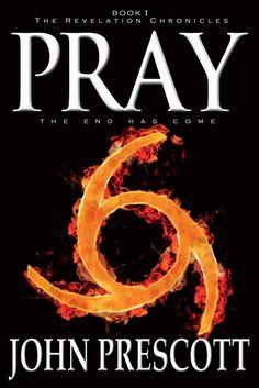 Pray One of if not the BEST endtime books I've ever read. GREAT job John Prescott