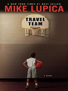Travel Team by Mike Lupica, Click to Start Reading eBook, The #1 Bestseller!Twelve-year-old Danny Walker may be the smallest kid on the basketball court -- but
