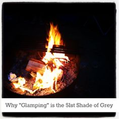 Glamping. Girlfriends. And 51 Shades of Grey...wait, what? YES.