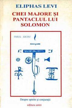 Eliphas Levi - Chei majore şi pantaclul lui Solomon