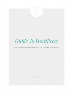 Beginner's guide to wordpress for small businesses and bloggers