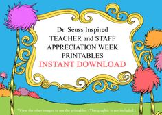 Dr. Seuss Inspired Teacher/Staff Appreciation Week Printables - INSTANT DOWNLOAD VERSION    Quickly and easily duplicate the Dr. Suess themed
